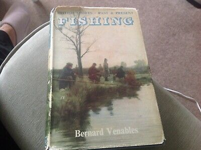 Fishing By Bernard Venables. First Edition 1953 • 7£